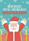 Mein dickes Rätsel- und Malbuch - Adventskalender: Jeden Tag neue Rätsel und Aufgaben | Alternative zum Adventskalender | Für Kinder ab 5 Jahren | Inkl. Scherenführerschein