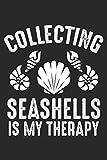 Collecting Seashells Is My Therapy: Muschel Strand Urlaub Spaß Notizbuch liniert 120 Seiten für Notizen Zeichnungen Formeln Organizer Tagebuch