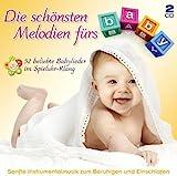 Die Schönsten Melodien Fürs Baby ; 52 beliebte Babylieder im Spieluhr Klang; Sanfte Instrumentalmusik zum Beruhigen und Einschlafen; Enspannung fürs Babie/Babys