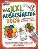 Das XXL-Ausschneidebuch - Ausschneiden für Kinder ab 3 Jahren: Das fördernde A4-Bastelbuch. Schneiden, Kleben und Malen mit Spaß! Inkl. Scherenführerschein für die Motivation