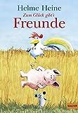 Zum Glück gibt's Freunde: Die schönsten Abenteuer von Franz von Hahn, Johnny Mauser und dem dicken Waldemar (Gulliver)