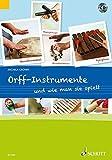 Orff-Instrumente und wie man sie spielt: Ein Handbuch für junge, alte, kleine und große Hände. Ausgabe mit CD.: Ein Handbuch fr junge, alte, kleine und groe Hnde