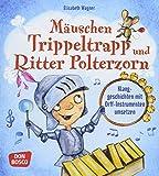 Mäuschen Trippeltrapp und Ritter Polterzorn. Klanggeschichten mit Orff-Instrumenten umsetzen