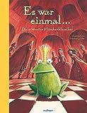Es war einmal...: Die schönsten Märchenklassiker (Esslinger Hausbücher): Die schönsten Märchenklassiker   Neu illustriert