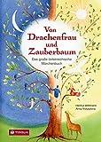 Von Drachenfrau und Zauberbaum: Das große österreichische Märchenbuch