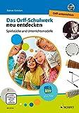 Das Orff-Schulwerk neu entdecken - Orff unterrichten: Spielstücke und Unterrichtsmodelle. Ausgabe mit DVD.: Spielstcke und Unterrichtsmodelle. Ausgabe mit DVD.