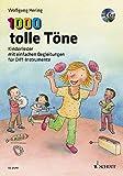 1000 tolle Töne: Kinderlieder mit einfachen Begleitungen für Orff-Instrumente. Ausgabe mit CD.: Kinderlieder mit einfachen Begleitungen fr Orff-Instrumente. Ausgabe mit CD.