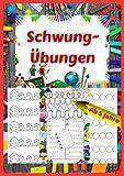 Schwungübungen ab 5 Jahre: für Kindergartenkinder und Vorschule - für Jungen und Mädchen - als besonderes Geschenk zur Vorbereitung auf die ... Feinmotorik und Hand-Augen-Koordination
