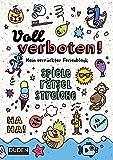 Voll verboten! Mein verrückter Rätselblock - Ab 7 Jahren: Spiele - Rätsel - Streiche: Spiele / Rtseln / Streiche