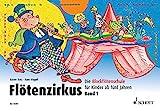 Flötenzirkus: Die Blockflötenschule für Kinder ab fünf Jahren. Band 1. Sopran-Blockflöte.: Die Blockfltenschule fr Kinder ab 5 Jahren
