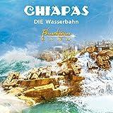 Chiapas Die Wasserbahn