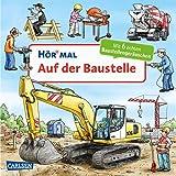Hör mal (Soundbuch): Auf der Baustelle: Zum Hören, Schauen und Mitmachen ab 2 Jahren.